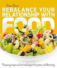 Rebalance Your Relationship with Food : Reassuring Recipes and Nutritional...
