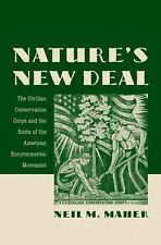 Nature's New Deal : The Civilian Conservation Corps and the Roots of the...