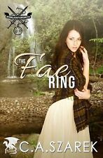 The Fae Ring : Highland Secrets Book Two by C. A. Szarek (2014, Paperback)