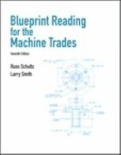 Blueprint Reading for Machine Trades by Russ Schultz and Larry Smith (2011, Pape