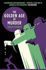 The Golden Age of Murder : The Mystery of the Writers Who Invented the Modern...