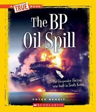 The BP Oil Spill (True Books)