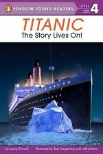 Penguin Young Readers, Level 4: Titanic : The Story Lives On! by Laura...
