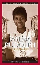 Wilma Rudolph : A Biography by Maureen M. Smith (2006, Hardcover)