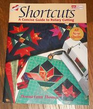 Shortcuts : A Concise Guide to Rotary Cutting Donna L. Thomas Quilt Pattern Book