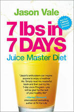7 Lbs in 7 Days: The Juice Master Diet by Jason Vale (Paperback, 2012)