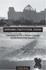 Borrowing Constitutional Designs: Constitutional Law in Weimar Germany and the..