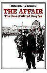 The Affair : The Case of Alfred Dreyfus by Jean-Denis Bredin (1987, Paperback)