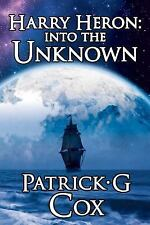 Harry Heron into the Unknown by Patrick G. Cox (2016, Paperback)