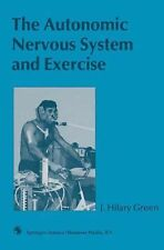The Autonomic Nervous System and Exercise by Hilary Green (1990, Hardcover)
