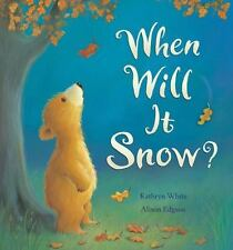 When Will It Snow? (Brand New Paperback Version) Kathryn White