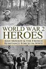 The Stories of WWII: World War 2 Heroes : Jean Moulin and the French...