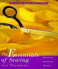 The Essentials of Sewing by Sue Thompson...