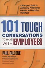 101 Tough Conversations to Have with Employees : A Manager's Guide to...