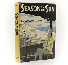 Gibbs, Wolcott 'Season in the Sun'. Random House, New York, 1951. 1st Ed w/ DJ