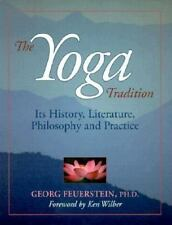 THE YOGA TRADITION:Its History, Literature, Philosophy etc  GEORG FEUERSTEIN PHD