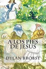 A Los Pies de Jesus : Una Guía de Studio, Basada en el Sermón Del Monte, Es...