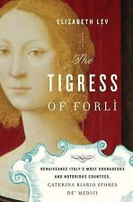 The Tigress of Forli: Renaissance Italy's Most Courageous and Notoriou-ExLibrary