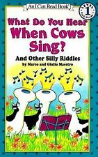 What Do You Hear When Cows Sing? and other silly riddles (BN Paperback) Maestro