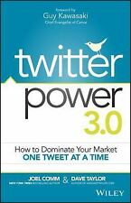 Twitter Power 3. 0 : How to Dominate Your Market One Tweet at a Time by Joel...