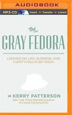 The Gray Fedora : Lessons on Life, Business, and Everything in Between by...