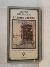 LA PARTE DIFFICILE Oreste Del Buono Giuliano Gramigna Rizzoli Bur 1975 romanzo