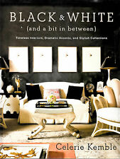 Black and White (and a Bit in Between) : Timeless Interiors (2011, Hardcover)