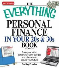 Everything Personal Finance in Your 20s and 30s: Erase your debt, personalize yo