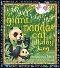 Giant Pandas Eat All Day Long: And other amazing facts about giant animals (I Di