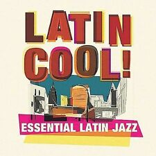 Latin Cool: Essential Latin Jazz by