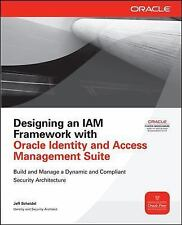 Designing an IAM Framework with Oracle Identity and Access Management Suite Ora