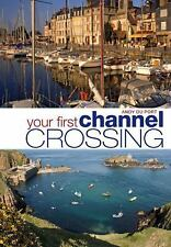 Your First Channel Crossing: Planning, preparing and executing a successful pass