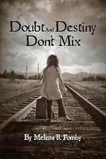 Doubt and Destiny Don't Mix by Melissa Renee'Fomby (2007, Paperback)