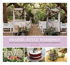 Prairie Style Weddings : Ideas and Inspiration for Rustic Outdoor...