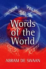 Words of the World : The Global Language System by Abram De Swaan (2002,...