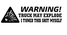Car window decal truck outdoor sticker lol funny tuned truck myself may explode