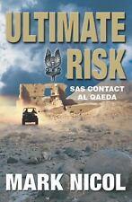 Ultimate Risk : SAS Contact Al Qaeda by Mark Nicol (2004, Paperback, Unabridged)