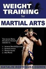 Weight Training for Martial Arts: The Ultimate Guide by Katalin Rodriguez-Ogren