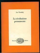 TROTSKIJ LEV LA RIVOLUZIONE PERMANENTE EINAUDI 1967 SAGGI 397 POLITICA COMUNISMO