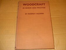 Woodcraft In Design And Practice By Rodney Hooper - 1st Ed. - 1937 - As Photo