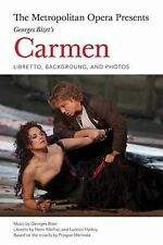 The Metropolitan Opera Presents: Georges Bizets Carmen: Libretto, Background, an