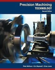 Precision Machining Technology by Eric S. Hopewell, Brian Janes and Peter J....