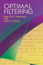 Optimal Filtering (Dover Books on Electrical Engineering), John B. Moore, Brian