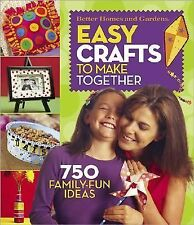 Easy Crafts to Make Together : 750 Family-Fun Ideas (2005, Spiral)