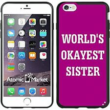 Worlds Okayest Sister For Iphone 6 Plus 5.5 Inch Case Cover By Atomic Market