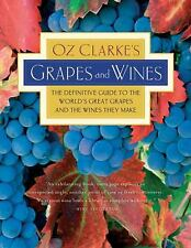 Oz Clarke's Grapes and Wines: The definitive guide to the world's great grapes a