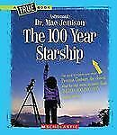 The 100 Year Starship (True Books: Dr. Mae Jemison and 100 Year Starship)