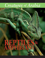 Creatures of Arabia: Reptiles & Amphibians: Reptiles and Amphibians,Frances LaBo