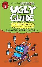 The Ugly Guide to Being Alive and Staying That Way (Uglydolls) Horvath, David,