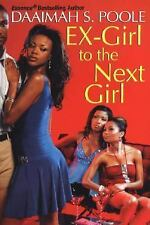 Ex-Girl to the Next Girl by Daaimah S. Poole (2006, Paperback)